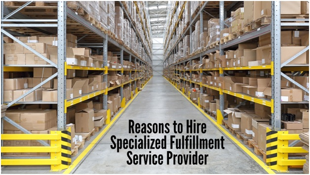 Reasons to Hire Specialized Fulfillment Service Provider